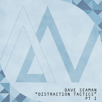 Dave Seaman - Distraction Tactics, Pt. 1