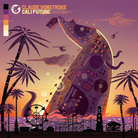 Claude Vonstroke - CaliFuture