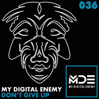 My Digital Enemy - Don't Give Up