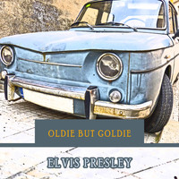 Elvis Presley - Oldie but Goldie