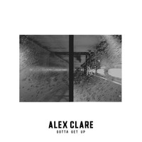 Alex Clare - Gotta Get Up