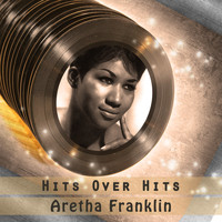 Aretha Franklin - Hits over Hits