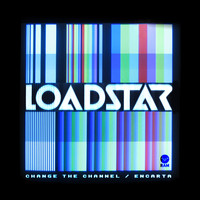 Loadstar - Change the Channel / Encarta