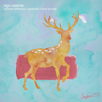 Ego Valente - Between Difference / Boulevard / Horny Journey