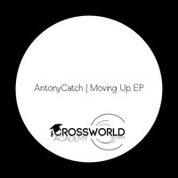 AntonyCatch - Moving Up EP