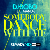 DJ Bobo - Somebody Dance with Me (Remixes)