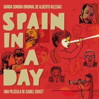 Alberto Iglesias - Spain in a Day (Banda sonora original)