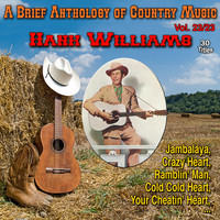 Hank Williams - A Brief Anthology of Country Music - Vol. 23/23