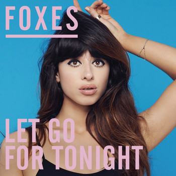 Foxes - Let Go for Tonight