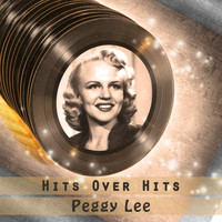Peggy Lee - Hits over Hits