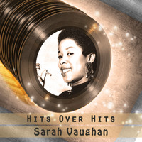 Sarah Vaughan - Hits over Hits