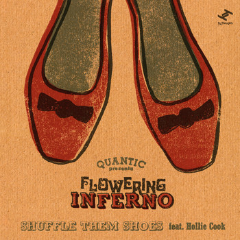 Quantic, Flowering Inferno - Shuffle Them Shoes