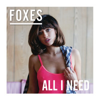 Foxes - All I Need (Deluxe Version)