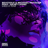 Beatsole & Michael Retouch feat. Juliet Lyons - Shed A Tear