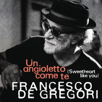 Francesco De Gregori - Un angioletto come te (Sweetheart Like You)