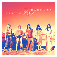 Fifth Harmony - 7/27 (Explicit)