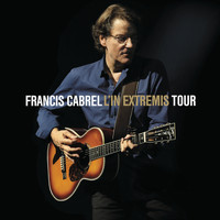 Francis Cabrel - L'In Extremis Tour (Live)