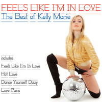 Kelly Marie - Feels Like I'm in Love (The Best of Kelly Marie)