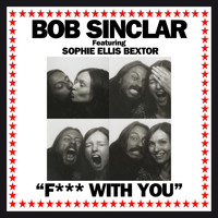 Bob Sinclar - Fuck with You (Explicit)