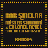 Bob Sinclar - Me Not a Gangsta (Remixes)