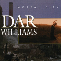 Dar Williams - Mortal City