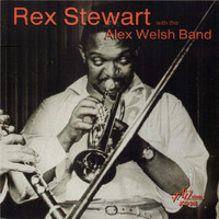 Rex Stewart - Rex Stewart with the Alex Welsh Band