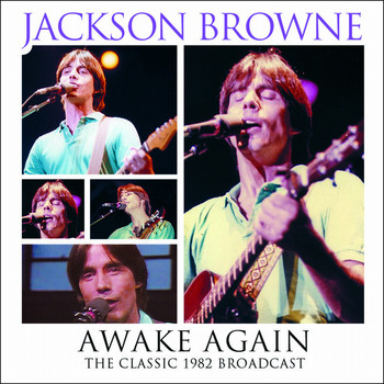 Jackson Browne - Awake Again (Live)