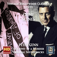 Henry Mancini - Vintage Hollywood Classics, Vol. 28: Crime Scenes – Peter Gunn & Anatomy of a Murder (Original Scores) [Remastered 2016]