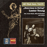 "Lester Young - All That Jazz, Vol. 73: Lester Young ""Exercises in Swing"" (Remastered 2016)"