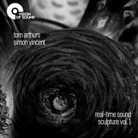 Simon Vincent - Real-Time Sound Sculpture, Vol. 1
