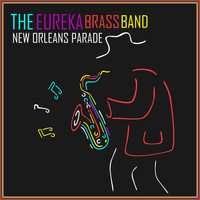 The Eureka Brass Band - New Orleans Parade