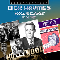 Dick Haymes - Dick Haymes: You'll Never Know