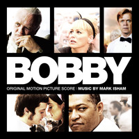 Mark Isham - Bobby (Original Motion Picture Score)