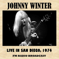 Johnny Winter - Live in San Diego, 1974 (FM Radio Broadcast)