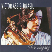 Victor Assis Brasil - The Legacy