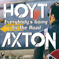 Hoyt Axton - Everybody's Going on the Road