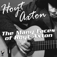 Hoyt Axton - The Many Faces of Hoyt Axton