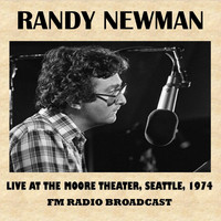 Randy Newman - Live at the Moore Theater, Seattle, 1974 (FM Radio Broadcast)