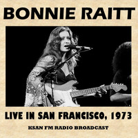 Bonnie Raitt - Live in San Francisco, 1973 (Ksan FM Radio Broadcast)