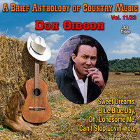 Don Gibson - A Brief Anthology of Country Music - Vol. 11/23
