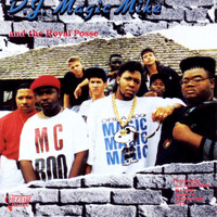 DJ Magic Mike & The Royal Posse - DJ Magic Mike and the Royal Posse