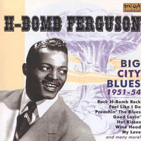 H-Bomb Ferguson - Big City Blues