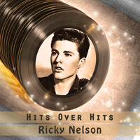 Ricky Nelson - Hits over Hits
