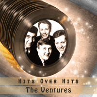 The Ventures - Hits over Hits