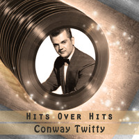 Conway Twitty - Hits over Hits
