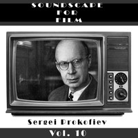 Sergei Prokofiev - Classical SoundScapes For Film, Vol. 10