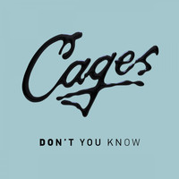 Cages - Don't You Know