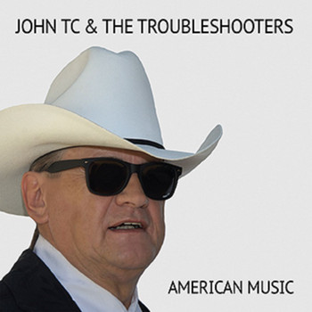 John TC & the Troubleshooters - American Music