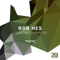 Rob Hes - Love The Enemy EP
