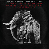 Claude Vonstroke - Urban Animal (Remixes)